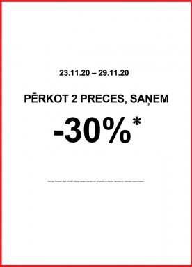 Buying two goods, receive -30% discount.